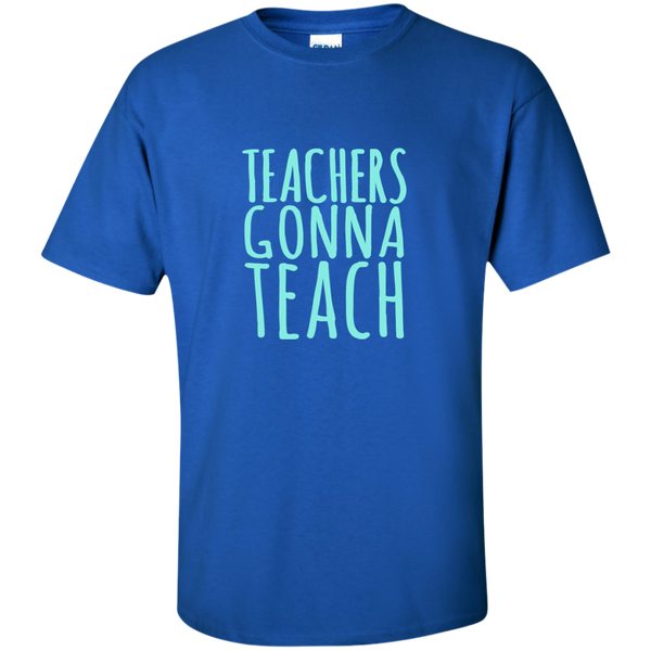 Teachers Gonna Teach Cotton T-Shirt - TeachersLoungeShop - 3