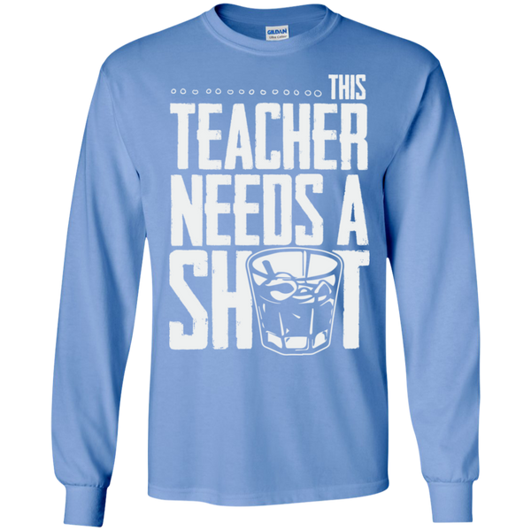 This Teacher needs a Shot  LS Ultra Cotton Tshirt - TeachersLoungeShop - 11