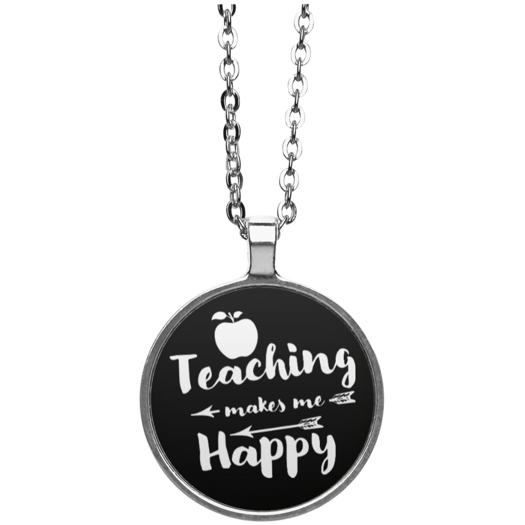 Teaching Makes Me Happy Circle Necklace - TeachersLoungeShop - 1