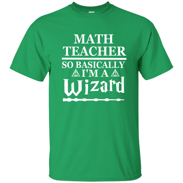 Math Teacher So Basically I'm a Wizard Cotton T-Shirt - TeachersLoungeShop - 4