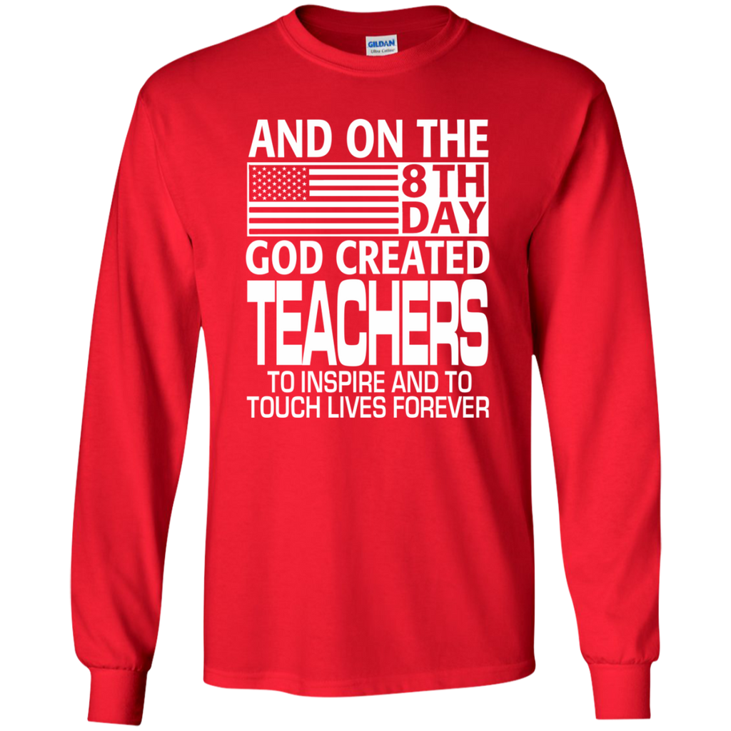 And on the 8th Day God Created Teachers to Inspire and to Touch Lives Forever LS Ultra Cotton Tshirt - TeachersLoungeShop - 1
