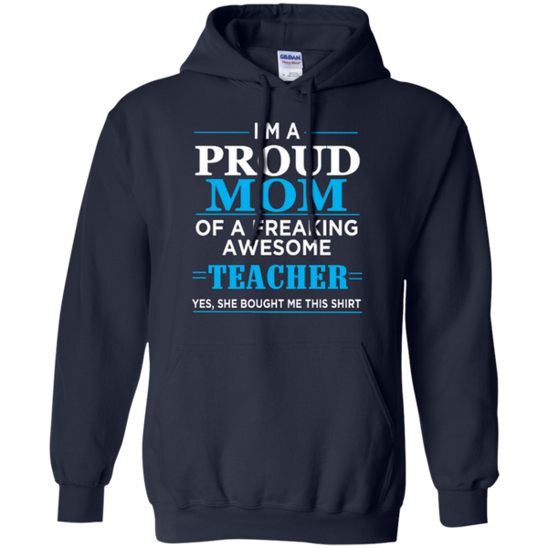 I'm a Proud Mom of a Freaking Awesome Teacher Pullover Hoodie 8 oz - TeachersLoungeShop - 2