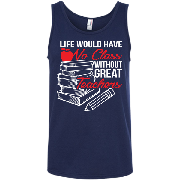 Life Would Have No Class Without Great Teachers Ringspun Cotton Tank Top - TeachersLoungeShop - 5
