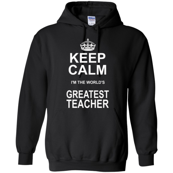 Keep Calm i'm the World's Greatest Teacher T-shirt Hoodie - TeachersLoungeShop - 7