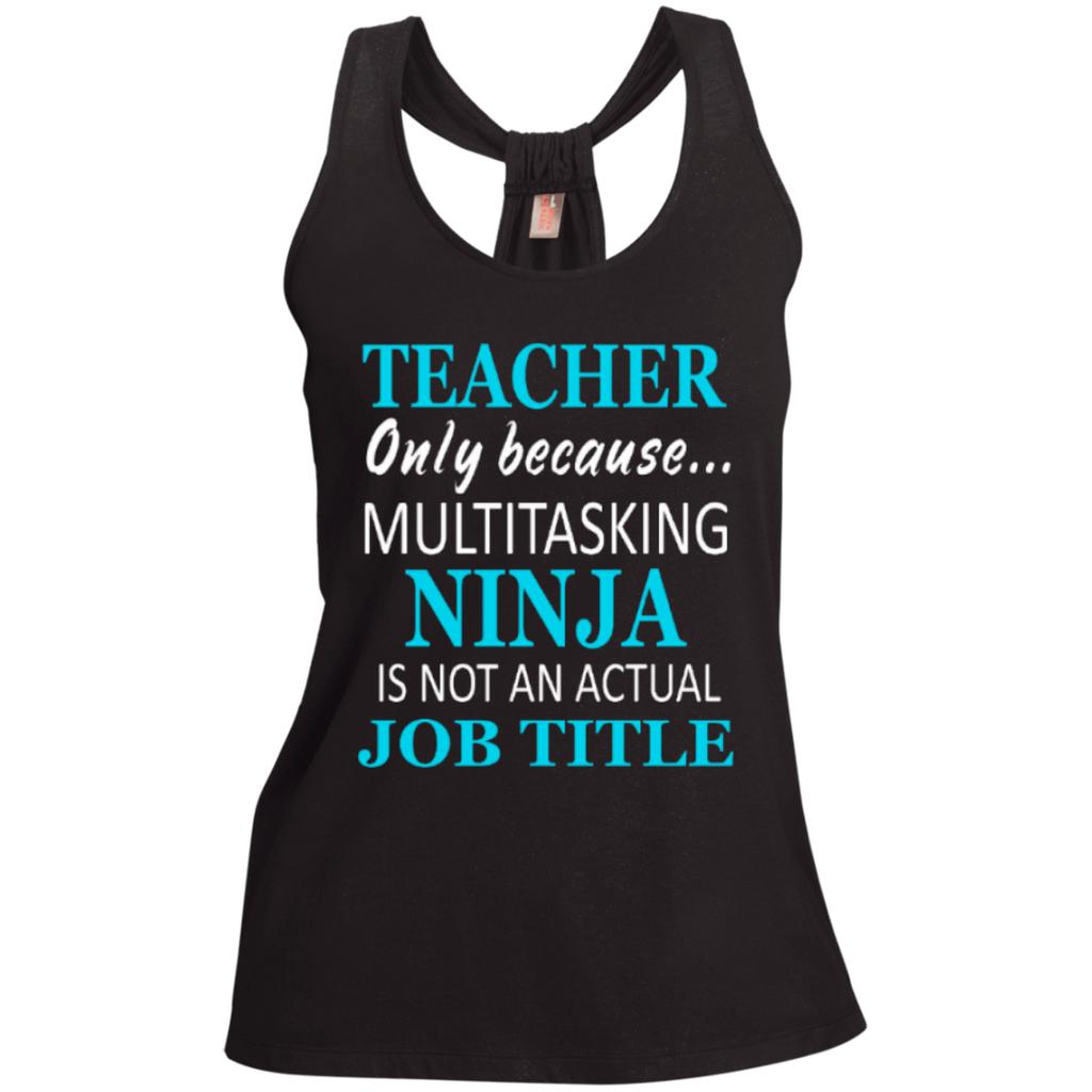 Teacher only because Multitasking Ninja is not an actual Job Title   Shimmer Loop Back Tank - TeachersLoungeShop - 1