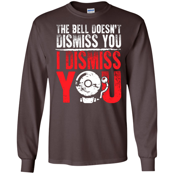 The Bell Doesn't Dismiss you I dismiss you Ultra Cotton Tshirt - TeachersLoungeShop - 3