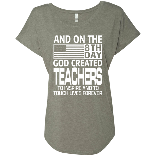 And on the 8th Day God Created Teachers to Inspire and to Touch Lives Forever Next Level Ladies Triblend Dolman Sleeve - TeachersLoungeShop - 3