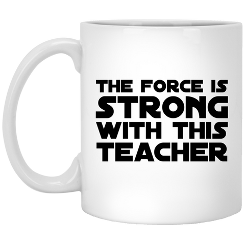 The Force is Strong with this Teacher  Mug