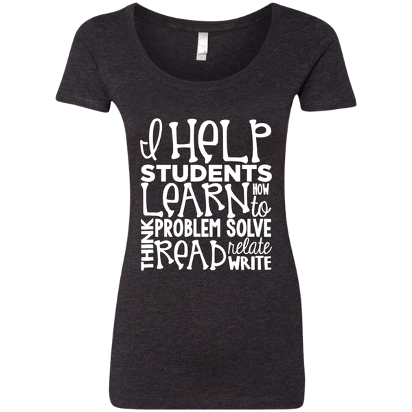 I Help Students Learn Think Problem Solve Read Relate Write Next Level Ladies Triblend Scoop - TeachersLoungeShop - 3