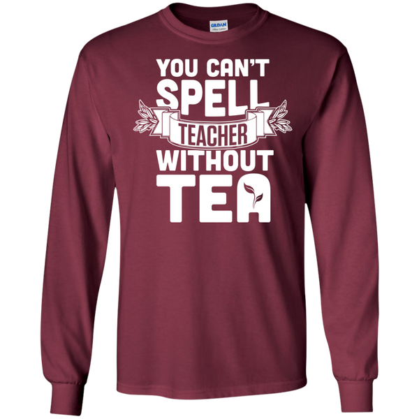 You Can't Spell Teacher without Tea  LS Ultra Cotton Tshirt - TeachersLoungeShop - 7