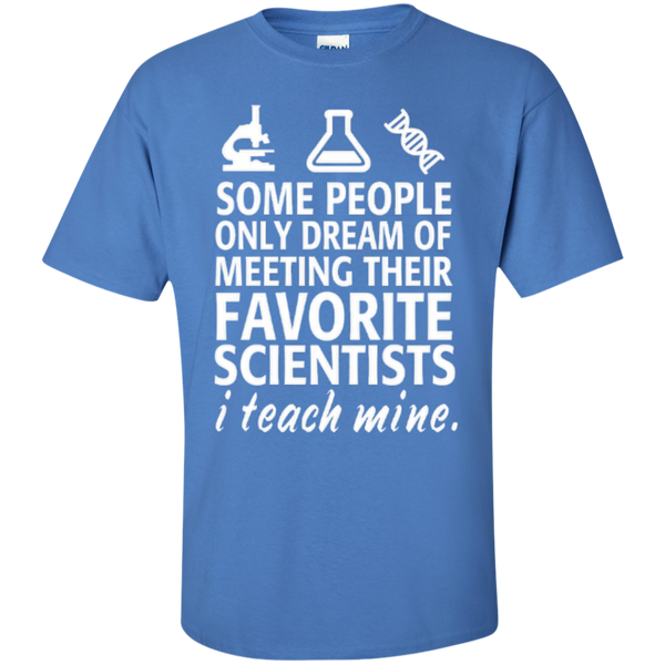 Some People only Dream of Meeting their Favorite Scientists I Teach Mine Teacher T-shirt Hoodie - TeachersLoungeShop - 8