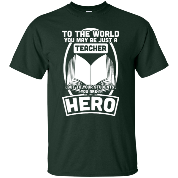 To The World You may be just A Teacher but to your students you are a Hero  T-Shirt - TeachersLoungeShop - 7