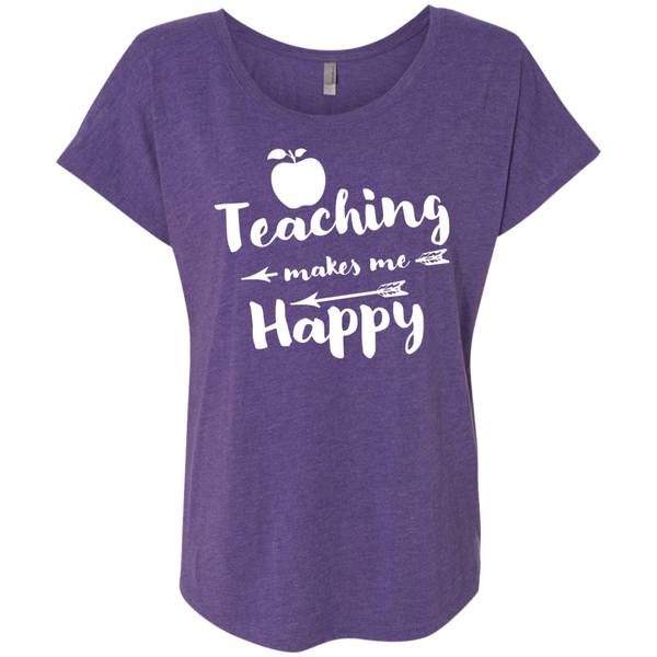 Teaching makes me Happy  Next  Level Ladies Triblend Dolman Sleeve - TeachersLoungeShop - 2