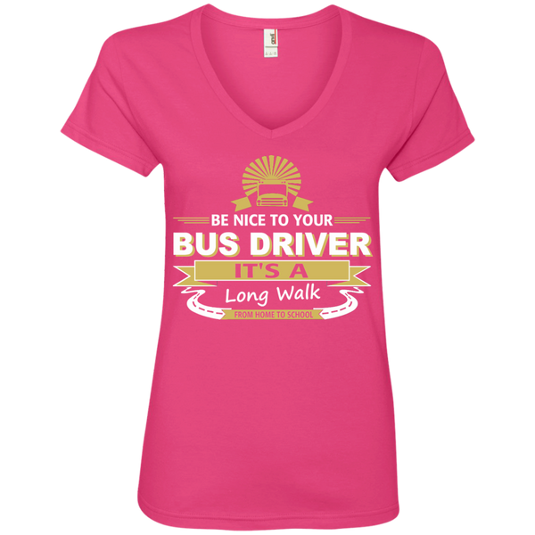 Be Nice to Your Bus Driver It's a Long Walk From Home to School Ladies' V-Neck Tee - TeachersLoungeShop - 2