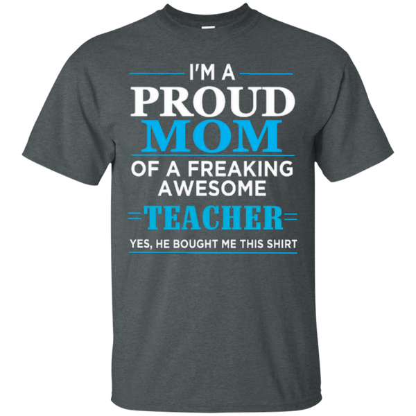 I'm a Proud Mom of a Freaking Awesome Teacher Cotton T-Shirt - TeachersLoungeShop - 7
