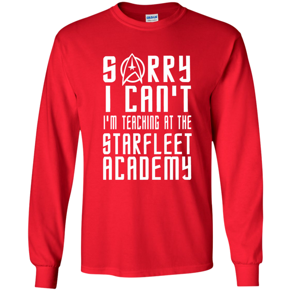 Sorry I Can't I'm Teaching at the Starfleet Academy LS Ultra Cotton Tshirt - TeachersLoungeShop - 7