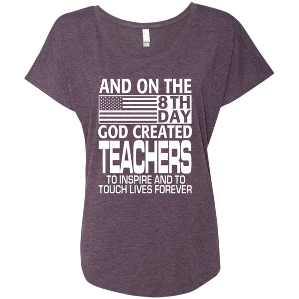And on the 8th Day God Created Teachers to Inspire and to Touch Lives Forever Next Level Ladies Triblend Dolman Sleeve - TeachersLoungeShop - 6