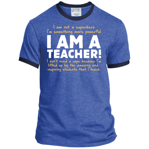 I am not a superhero I'm something more powerful I am a Teacher   Ringer Tee - TeachersLoungeShop - 5