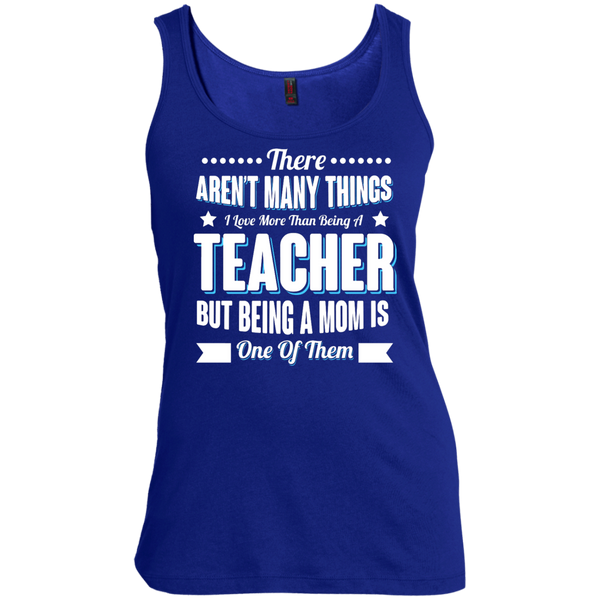 There aren't many things I Love more than being a Teacher but being a MOM is one of them  Scoop Neck Tank Top - TeachersLoungeShop - 5