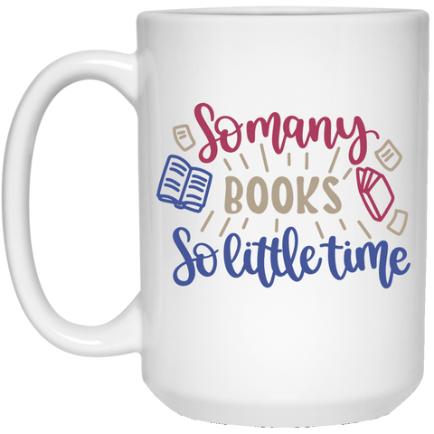 So many books so little time 15 oz. White Mug
