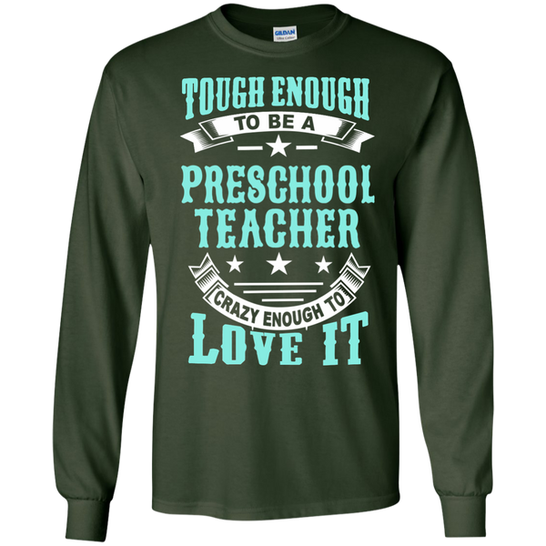 Tough Enough to be a Preschool Teacher Crazy Enough to Love It LS Ultra Cotton Tshirt - TeachersLoungeShop - 3