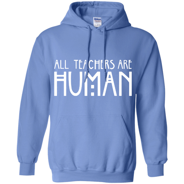 All Teachers Are Human Pullover Hoodie 8 oz - TeachersLoungeShop - 10