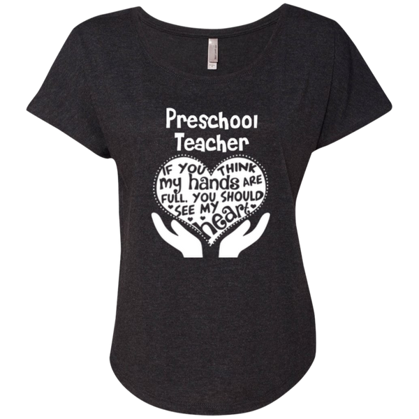 Preschool Teacher If You Think My Hands Are Full You Should See My Heart Next Level Ladies Triblend Dolman Sleeve - TeachersLoungeShop - 8