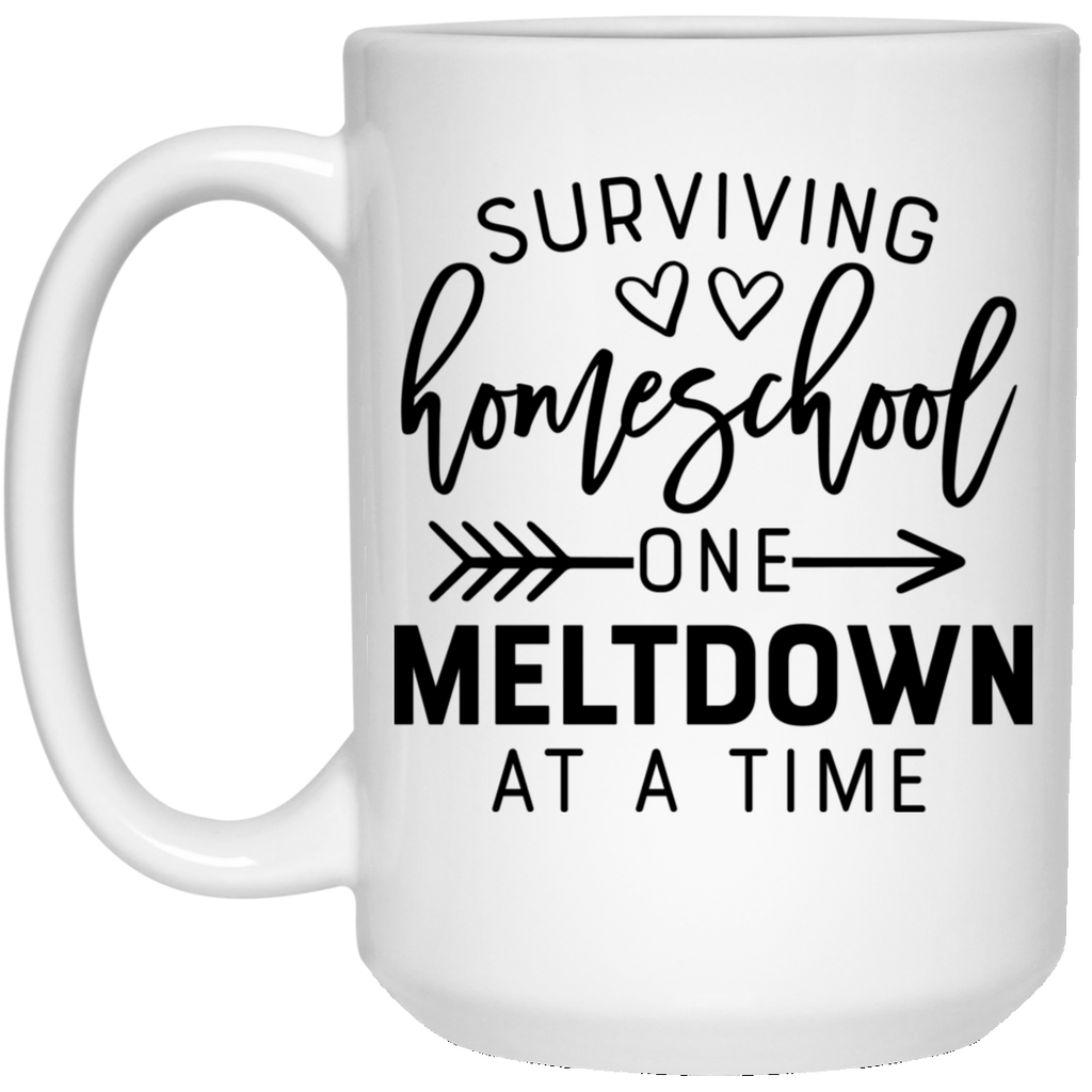 surviving homeschool one meltdown at a time 15 oz. White Mug