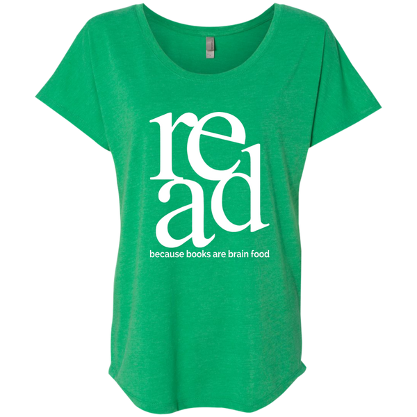 Read Because Books Are Brain Food Next Level Ladies Triblend Dolman Sleeve - TeachersLoungeShop - 8
