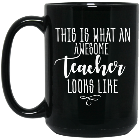 Awesome Teacher looks like  15 oz. Black Mug