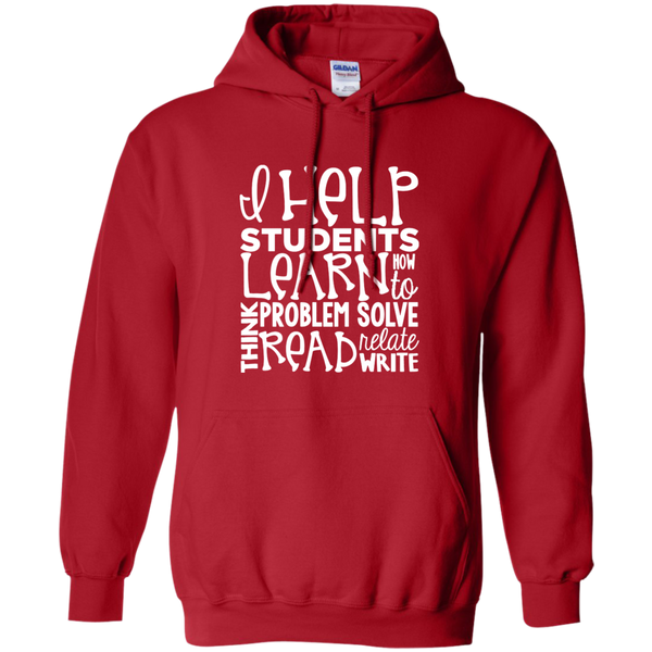 I Help Students Learn Think Problem Solve Read Relate Write Pullover Hoodie 8 oz - TeachersLoungeShop - 11