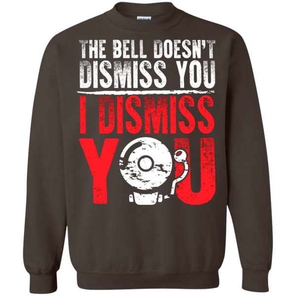 The Bell Doesn't Dismiss you I dismiss you Pullover Sweatshirt  8 oz - TeachersLoungeShop - 7