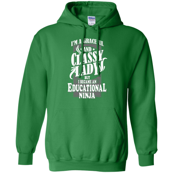 I'm a Graceful and Classy Lady but I became an Educational Ninja Pullover Hoodie 8 oz - TeachersLoungeShop - 8