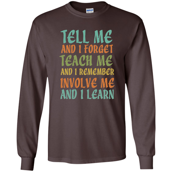 Tell Me and I Forget Teach Me and I Remember Involve Me and I Learn LS Ultra Cotton Tshirt - TeachersLoungeShop - 3