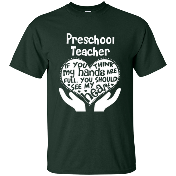 Preschool Teacher If You Think My Hands Are Full You Should See My Heart Cotton T-Shirt - TeachersLoungeShop - 5