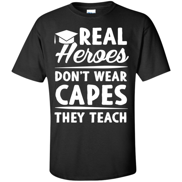 Real Heroes Dont wear capes They Teach T-Shirt - TeachersLoungeShop - 3