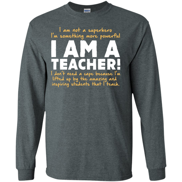 I am not a superhero I'm something more powerful I am a Teacher   Ultra Cotton Tshirt - TeachersLoungeShop - 5