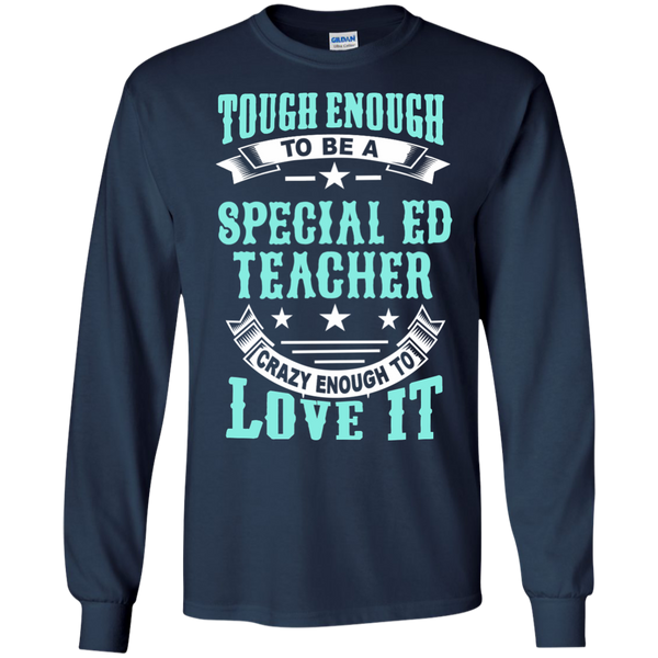 Tough Enough to be a Special Ed Teacher Crazy Enough to Love It LS Ultra Cotton Tshirt - TeachersLoungeShop - 10