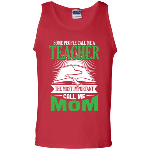 Some people call me a Teacher the most important call me MOM   Tank Top - TeachersLoungeShop - 3