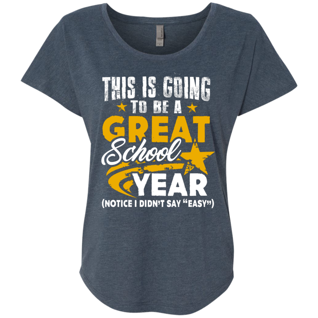 This is Going to be a Great School Year Next  Level Ladies Triblend Dolman Sleeve - TeachersLoungeShop - 1