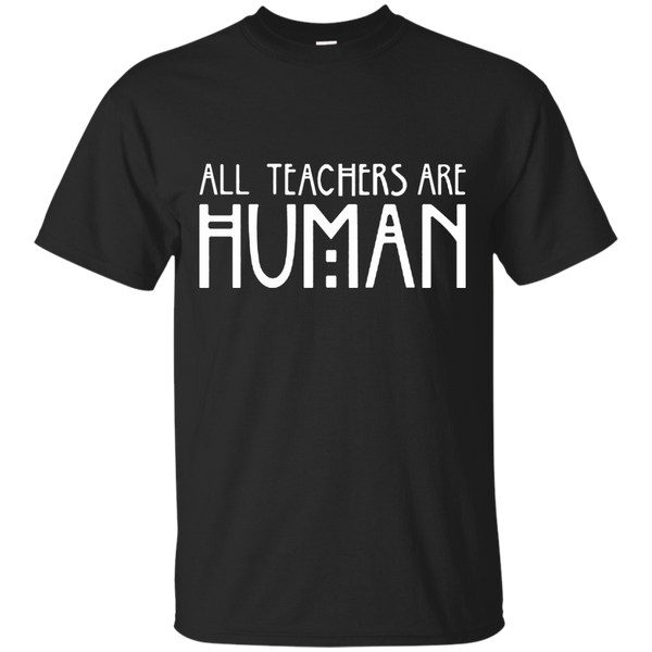 All Teachers Are Human Cotton T-Shirt - TeachersLoungeShop - 1