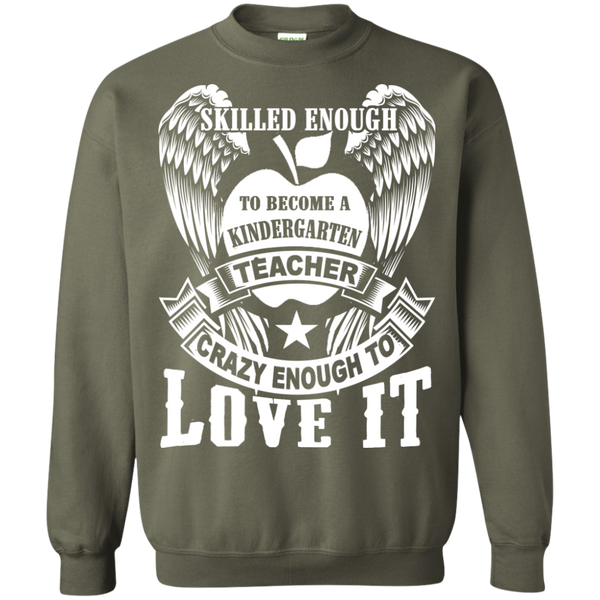 Skilled Enough to become a Kindergarten Teacher Crewneck Pullover Sweatshirt  8 oz - TeachersLoungeShop - 8
