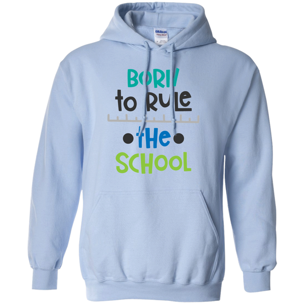 Born to rule the school   Hoodie 8 oz.