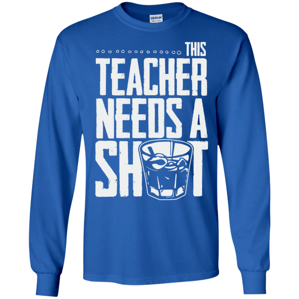 This Teacher needs a Shot  LS Ultra Cotton Tshirt - TeachersLoungeShop - 5