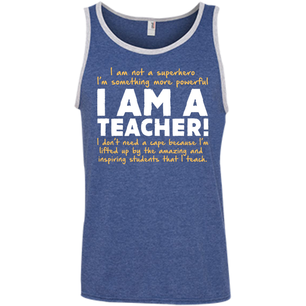 I am not a superhero I'm something more powerful I am a Teacher  100% Ringspun Cotton Tank Top - TeachersLoungeShop - 7