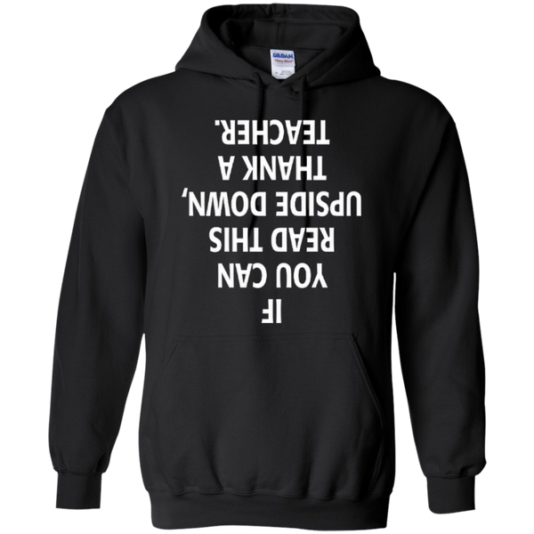 If You Can Read This Upside Down Thank a Teacher T-shirt Hoodie - TeachersLoungeShop - 8