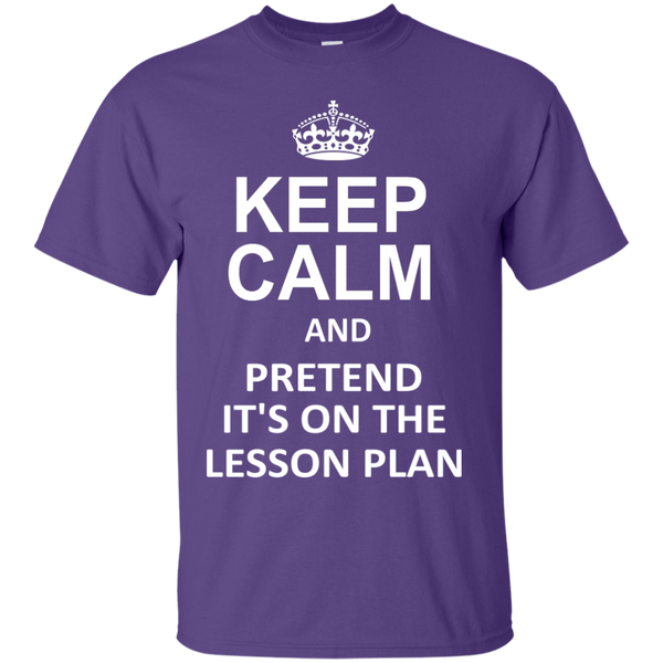 Keep Calm and Pretend It's on The Lesson Plan  T-Shirt - TeachersLoungeShop - 11