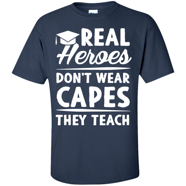 Real Heroes Dont wear capes They Teach T-Shirt - TeachersLoungeShop - 7