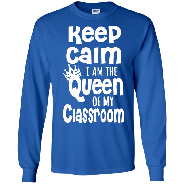Keep Calm I am the Queen of My Classroom LS Cotton Tshirt - TeachersLoungeShop - 5