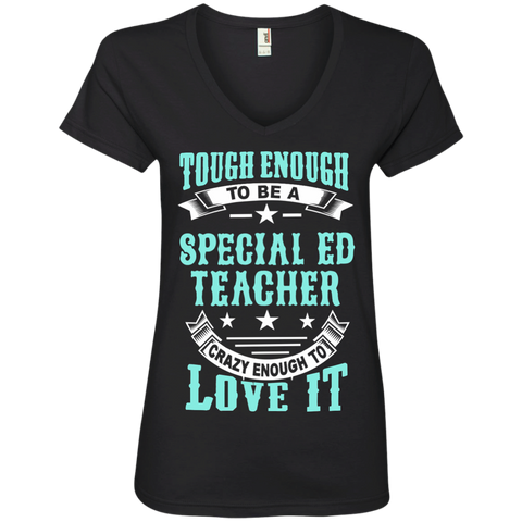 Tough Enough to be a Special Ed Teacher Crazy Enough to Love It Ladies' V-Neck Tee - TeachersLoungeShop - 1